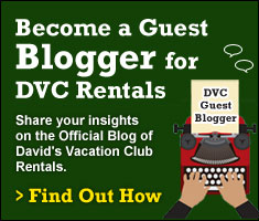 Guest Blogger for DVC Rentals
